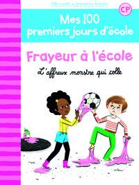 100 PREMIERS JOURS - FRAYEUR A L'ECOLE