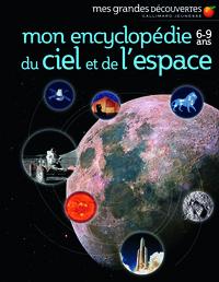 MON ENCYCLOPEDIE 6-9 ANS DU CIEL ET DE L'ESPACE