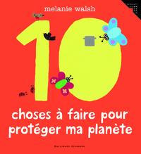 10 CHOSES A FAIRE POUR PROTEGER MA PLANETE