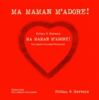 MA MAMAN M'ADORE !