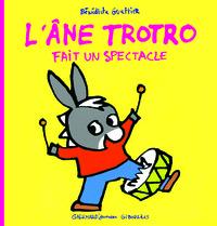 L'ANE TROTRO FAIT UN SPECTACLE