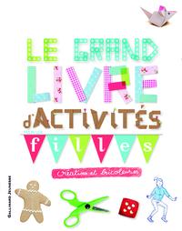 LE GRAND LIVRE D'ACTIVITES POUR LES FILLES CREATIVES ET BRICOLEUSES