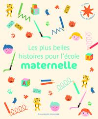 LES PLUS BELLES HISTOIRES POUR L'ECOLE MATERNELLE