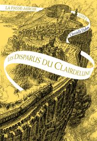 LA PASSE-MIROIR (LES DISPARUS DU CLAIRDELUNE) T2