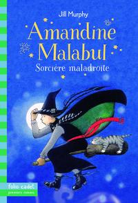AMANDINE MALABUL, SORCIERE MALADROITE