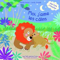 MOI, J'AIME LES CALINS - MON LIVRE A TOUCHER