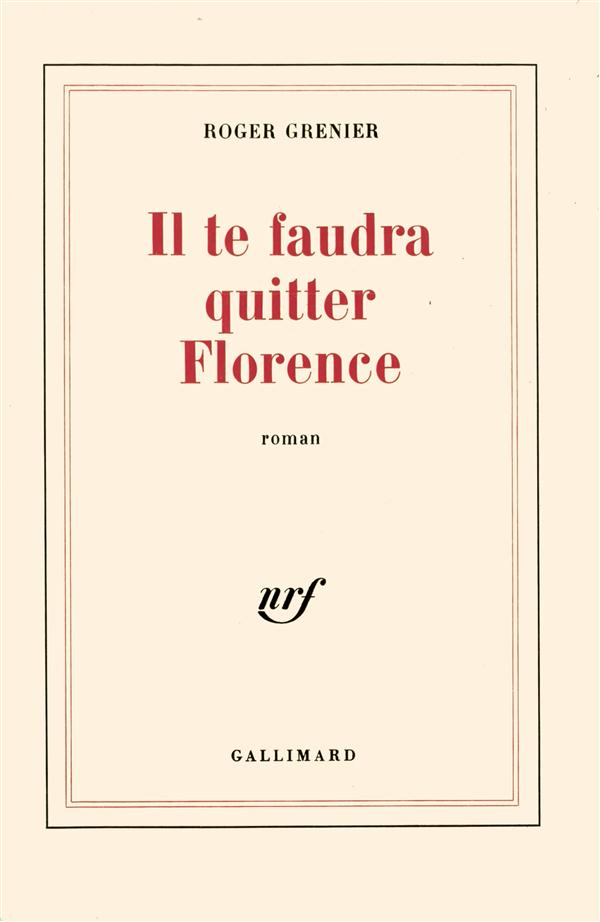 """"""" IL TE FAUDRA QUITTER FLORENCE """" ROMAN"""