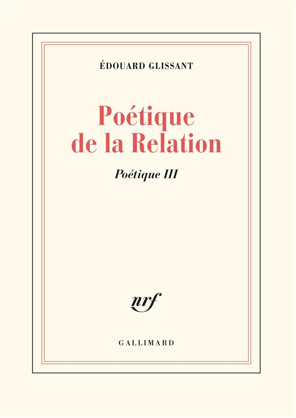 Poetique - iii - poetique de la relation