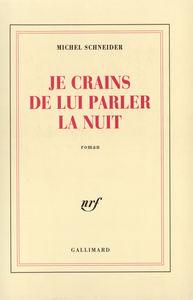 """""""JE CRAINS DE LUI PARLER LA NUIT"""" ROMAN"""