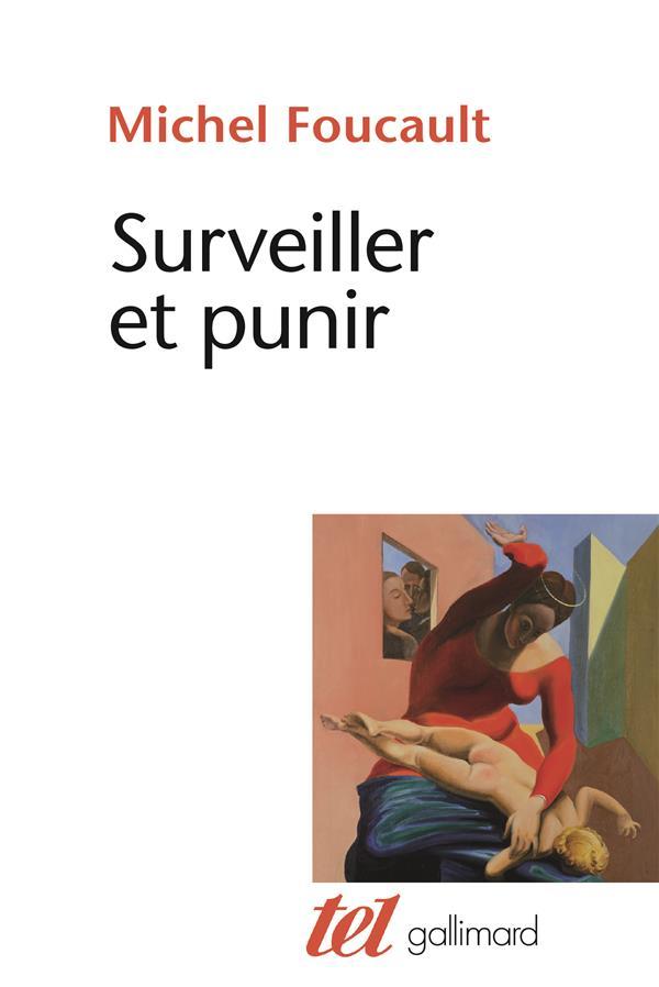 SURVEILLER ET PUNIR - NAISSANCE DE LA PRISON