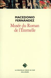 MUSEE DU ROMAN DE L'ETERNELLE - PREMIER BON ROMAN