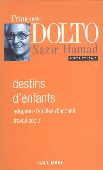 ENTRETIENS, I : DESTINS D'ENFANTS - ADOPTION - FAMILLES D'ACCUEIL - TRAVAIL SOCIAL