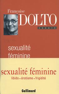 ESSAIS, II : SEXUALITE FEMININE - LA LIBIDO GENITALE ET SON DESTIN FEMININ