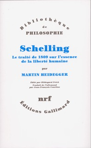 SCHELLING - LE TRAITE DE 1809 SUR L'ESSENCE DE LA LIBERTE HUMAINE