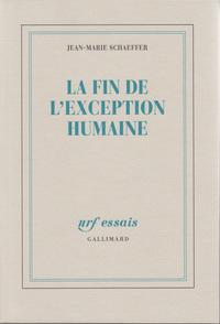 LA FIN DE L'EXCEPTION HUMAINE