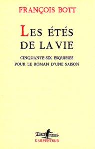 LES ETES DE LA VIE - CINQUANTE-SIX ESQUISSES POUR LE ROMAN D'UNE SAISON