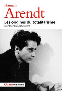 LES ORIGINES DU TOTALITARISME - EICHMANN A JERUSALEM
