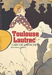 TOULOUSE-LAUTREC - L'ART DE L'AFFICHE