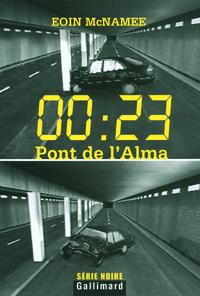00 : 23, PONT DE L'ALMA