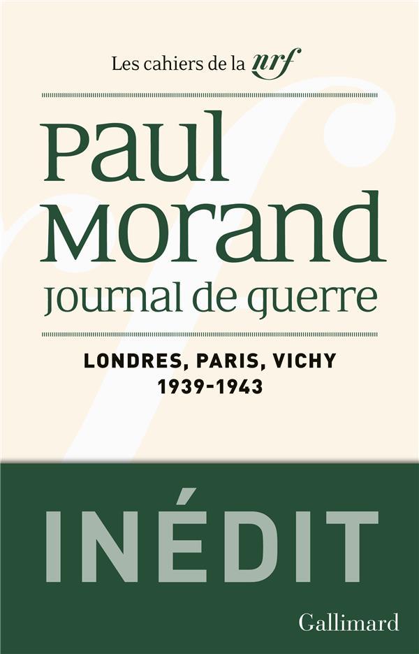 Journal de guerre - londres, paris, vichy (1939-1943)