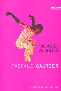 FOL ACCES DE GAITE