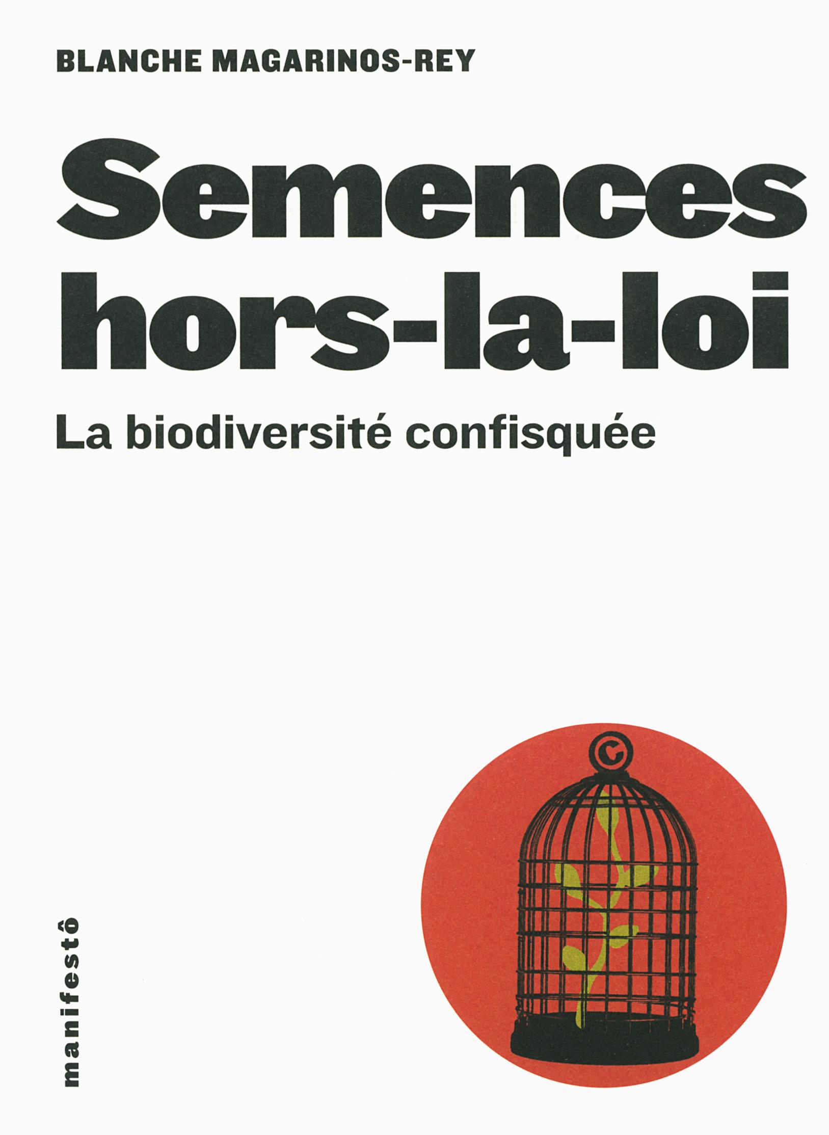 SEMENCES HORS-LA-LOI LA BIODIVERSITE CONFISQUEE