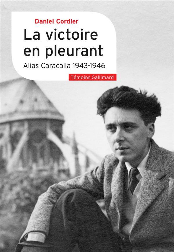 LA VICTOIRE EN PLEURANT - ALIAS CARACALLA 1943-1946