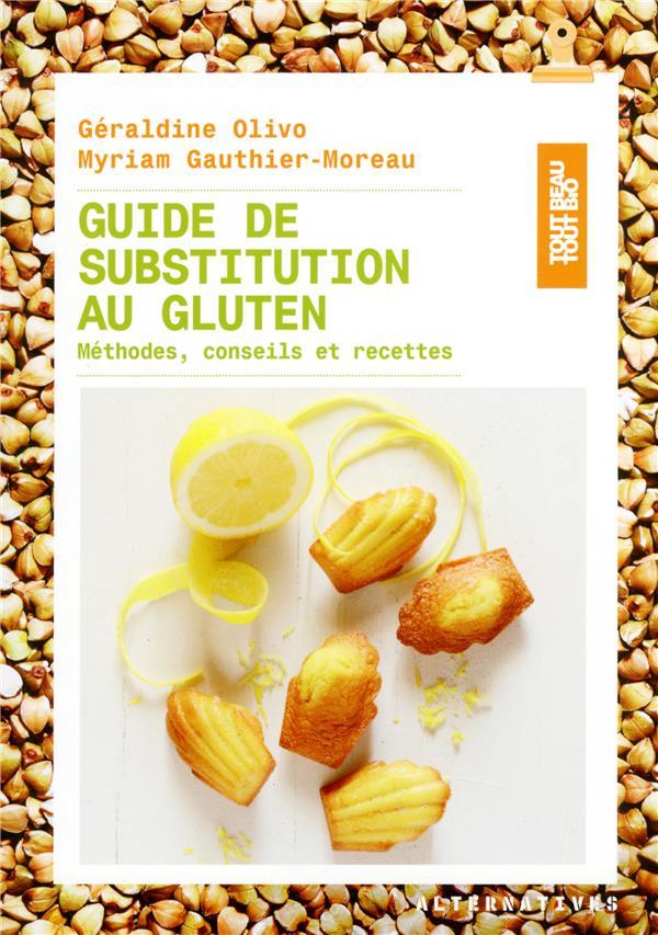 GUIDE DE SUBSTITUTION AU GLUTEN - METHODES, CONSEILS ET RECETTES
