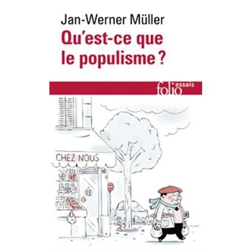 Qu'est-ce que le populisme ? - definir enfin la menace