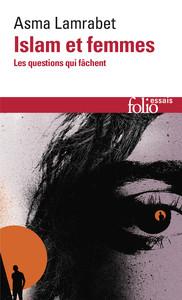 ISLAM ET FEMMES - LES QUESTIONS QUI FACHENT