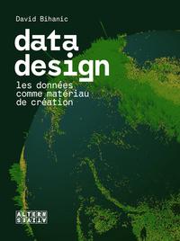 DATA DESIGN - LES DONNEES COMME MATERIAU DE CREATION