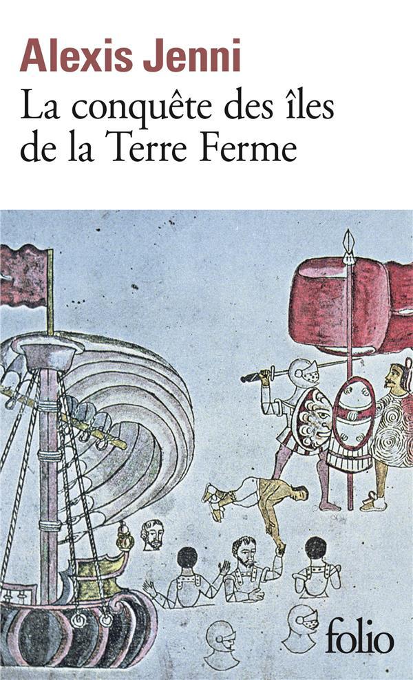 LA CONQUETE DES ILES DE LA TERRE FERME
