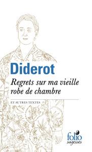 REGRETS SUR MA VIEILLE ROBE DE CHAMBRE ET AUTRES TEXTES