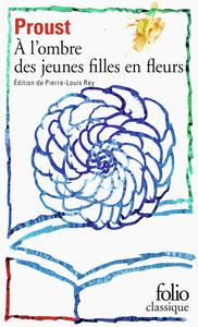 A LA RECHERCHE DU TEMPS PERDU, II : A L'OMBRE DES JEUNES FILLES EN FLEURS