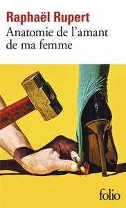 ANATOMIE DE L'AMANT DE MA FEMME