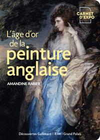 L'AGE D'OR DE LA PEINTURE ANGLAISE - GAINSBOROUGH, REYNOLDS, TURNER