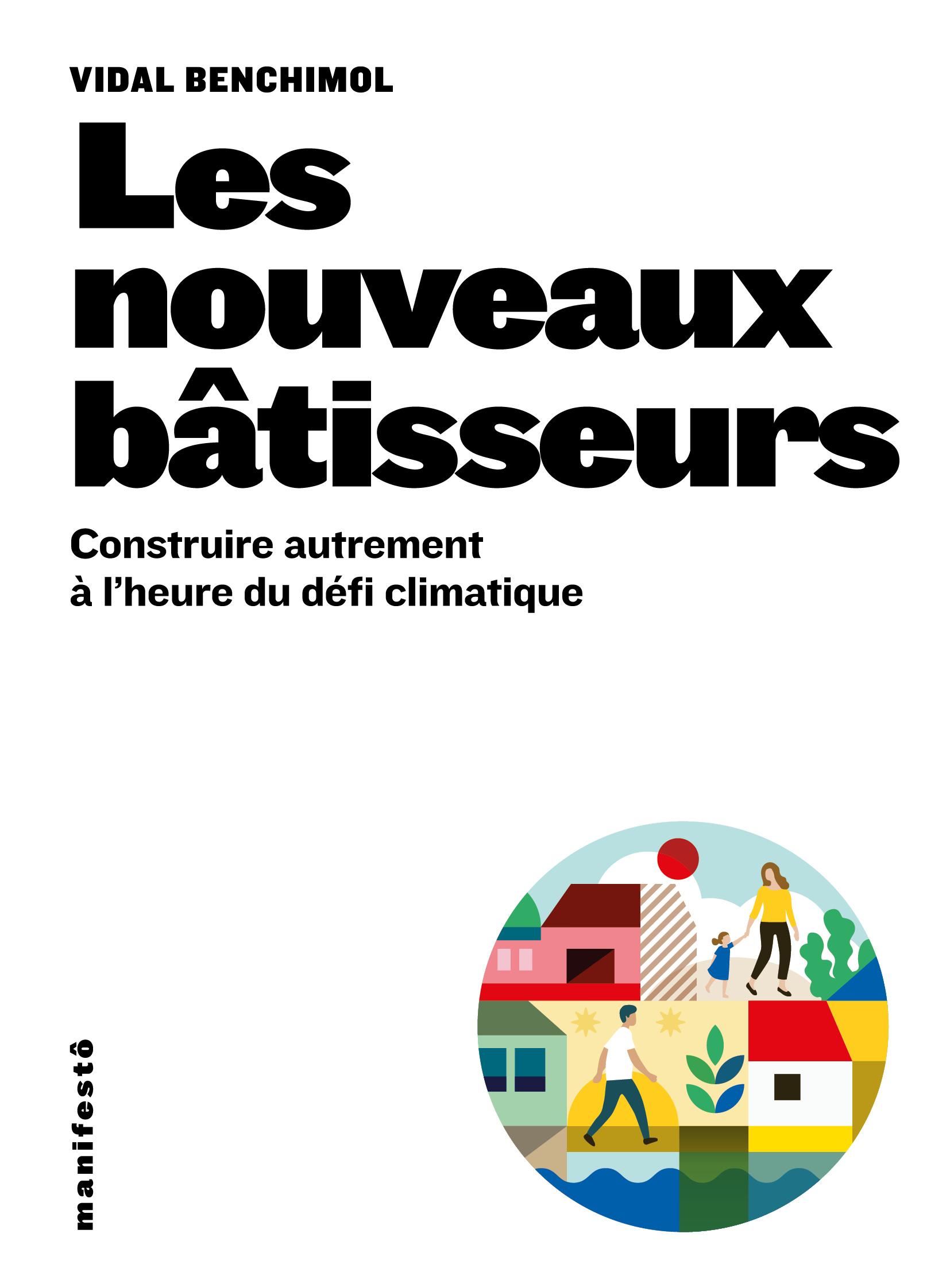 LES NOUVEAUX BATISSEURS - CONSTRUIRE AUTREMENT A L'HEURE DU DEFI CLIMATIQUE