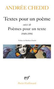 TEXTES POUR UN POEME / POEMES POUR UN TEXTE - 1949-1991