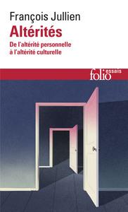 ALTERITES - DE L'ALTERITE PERSONNELLE A L'ALTERITE CULTURELLE
