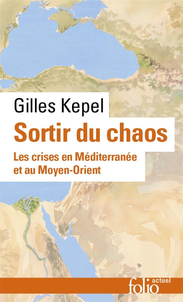 Sortir du chaos - les crises en mediterranenne et au moyen-orient