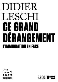 CE GRAND DERANGEMENT - L'IMMIGRATION EN FACE
