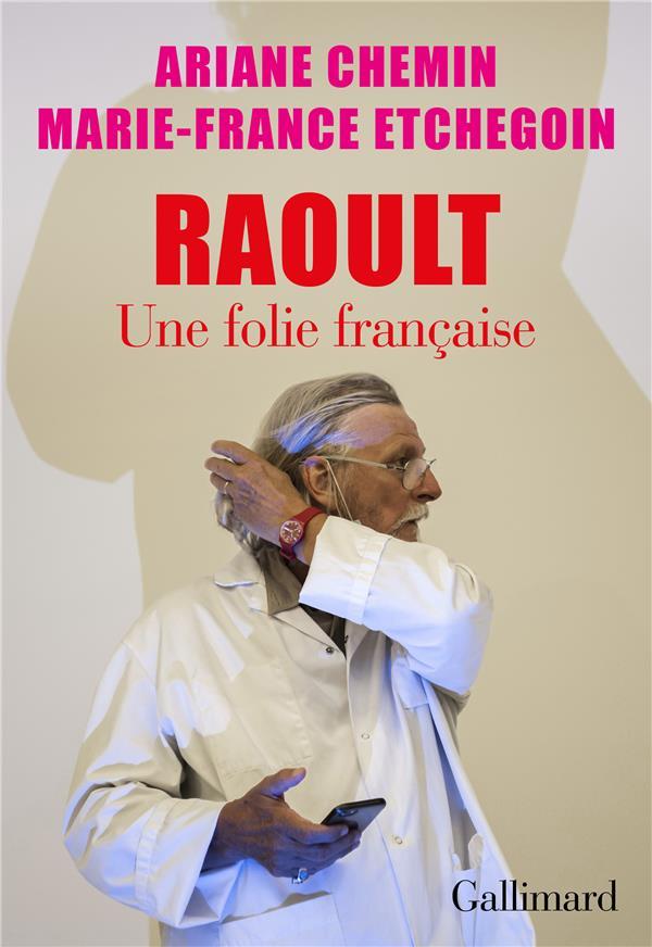 RAOULT - UNE FOLIE FRANCAISE