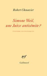SIMONE WEIL, UNE JUIVE ANTISEMITE ? - ETEINDRE LES POLEMIQUES