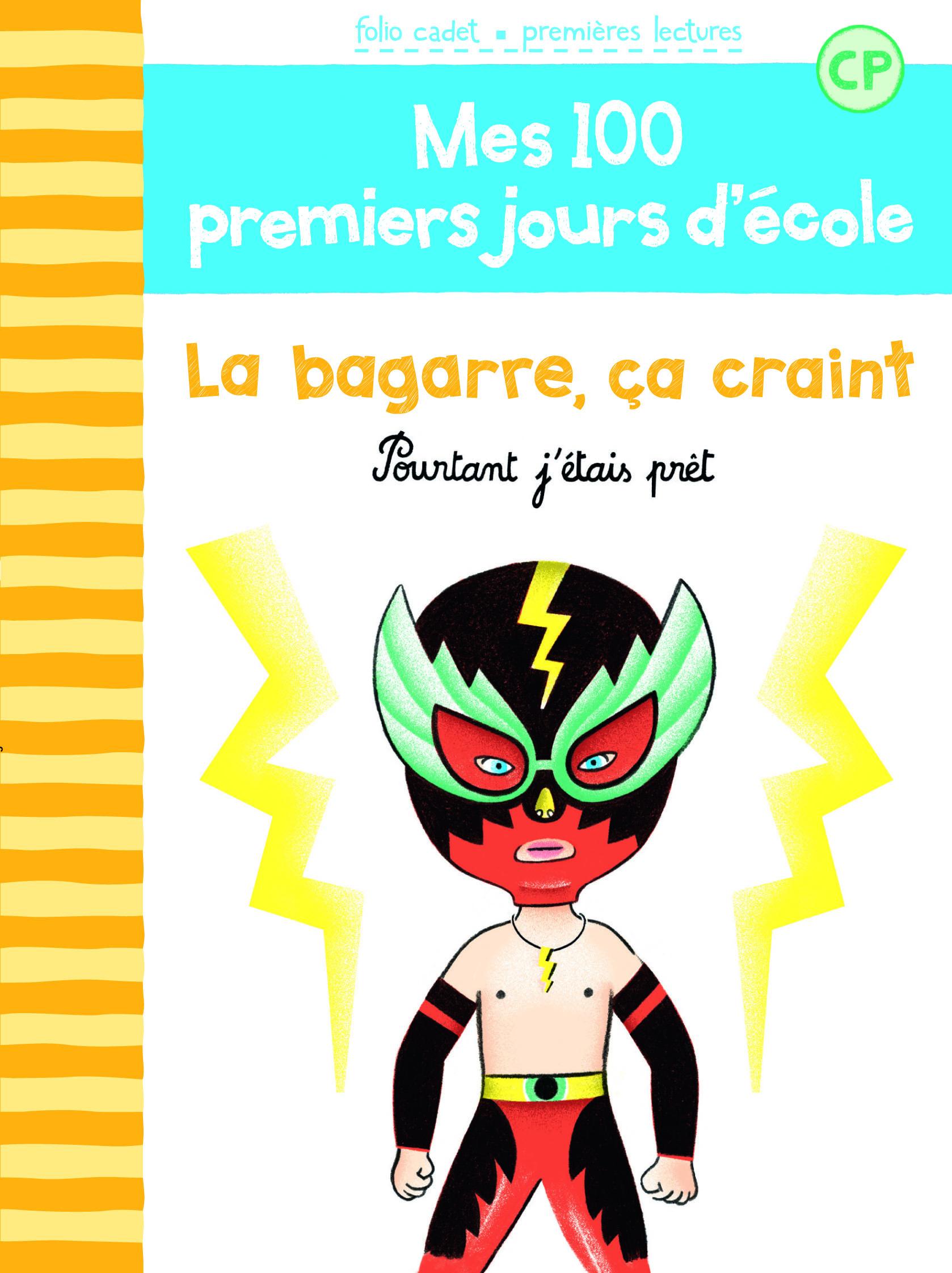 100 PREMIERS JOURS - LA BAGARRE, CA CRAINT