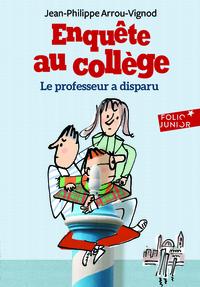 ENQUETE AU COLLEGE, 1 : LE PROFESSEUR A DISPARU