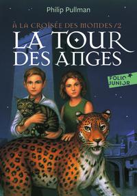 A LA CROISEE DES MONDES 2 - LA TOUR DES ANGES