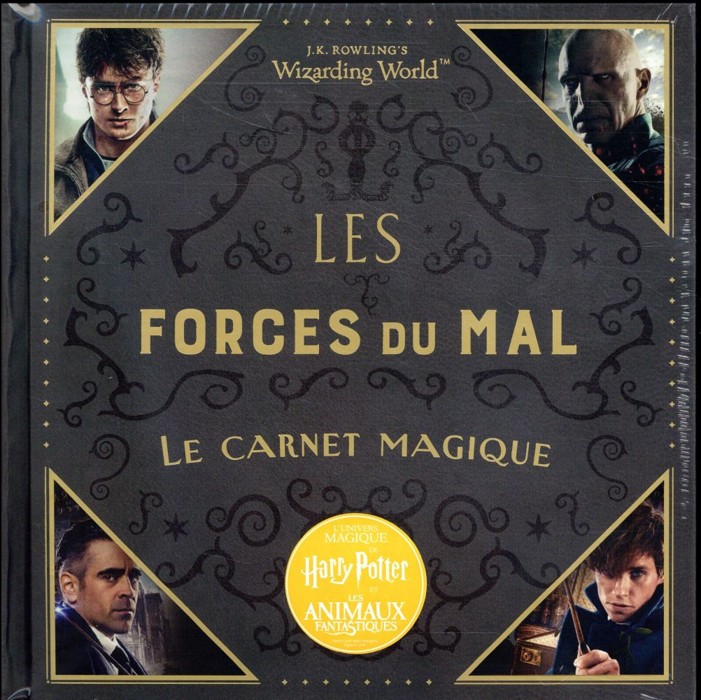 J.K. ROWLING'S WIZARDING WORLD - LES FORCES DU MAL : LE CARNET MAGIQUE