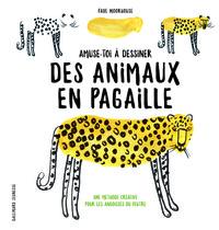 AMUSE-TOI A DESSINER DES ANIMAUX EN PAGAILLE