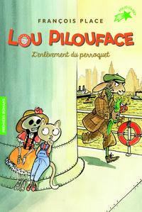LOU PILOUFACE, 2 : L'ENLEVEMENT DU PERROQUET