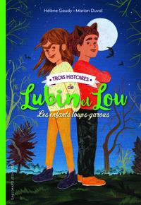 TROIS HISTOIRES DE LUBIN ET LOU - LES ENFANTS LOUPS-GAROUS